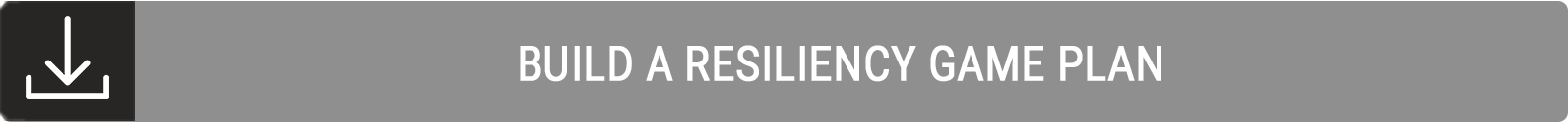 Build a resiliency game plan